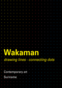 Wakaman, Drawing lines, connecting dots Remy Jungerman en Gillion Grantsaan