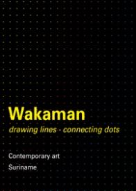Wakaman, Drawing lines, connecting dots Remy Jungerman en Gillion Grantsaan