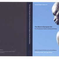 Published July 2012:The Slave in European Art. From Renaissance Trophy to Abolitionist Emblem